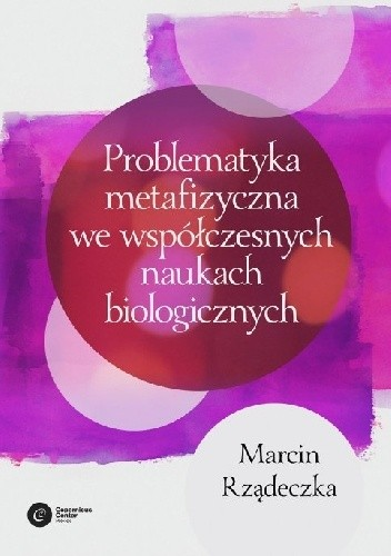 Okładka książki Problematyka metafizyczna we współczesnych naukach biologicznych