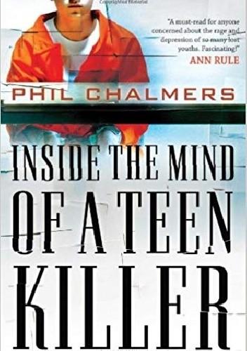 Okładka książki Inside the Mind of a Teen Killer