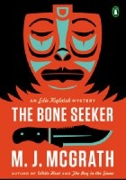 The Bone Seeker. The Edie Kiglatuk Mystery