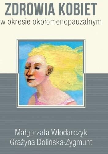 Okładka książki Wyznaczniki poczucia jakości zdrowia kobiet w okresie okołomenopauzalnym