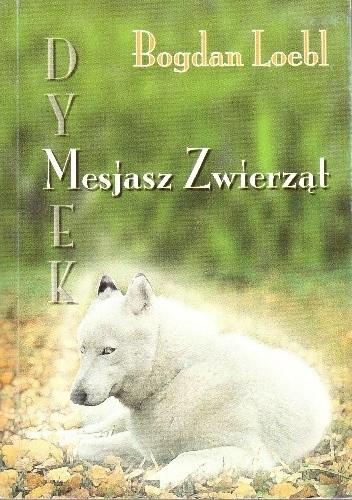 Okładka książki Dymek, Mesjasz Zwierząt