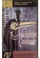 Nachtelijke Cavalcade. Twaalf ongewone vertellingen