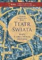 Teatr świata. Mapy, które tworzą historię