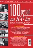 Pomocnik historyczny nr 5/2018; 100 pytań na 100 lat historii Polski