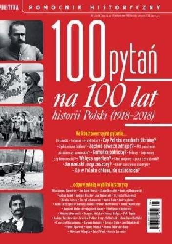Okładka książki Pomocnik historyczny nr 5/2018; 100 pytań na 100 lat historii Polski