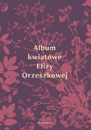 Okładka książki Album kwiatowe Elizy Orzeszkowej