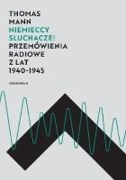 Niemieccy słuchacze! Przemówienia radiowe z lat 1940–1945