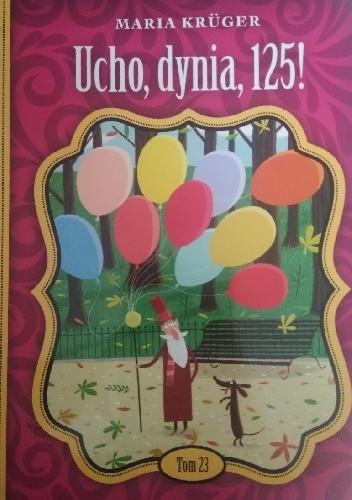 Okładka książki Ucho, dynia, 125!
