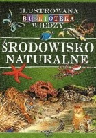Ilustrowana biblioteka wiedzy. Środowisko naturalne