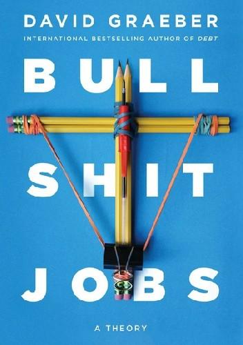 Okładka książki Bullshit Jobs. A Theory