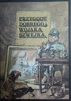 Przygody dobrego wojaka Szwejka. Według Jaroslava Haška