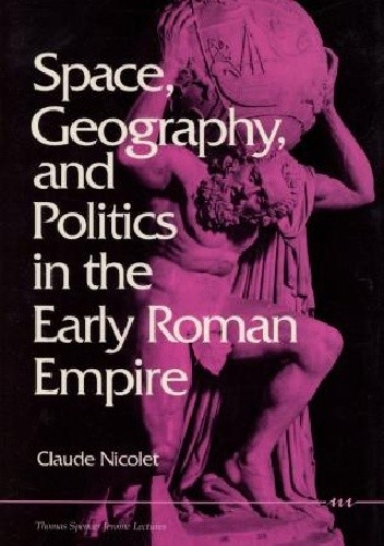 Okładka książki Space, Geography, and Politics in the Early Roman Empire