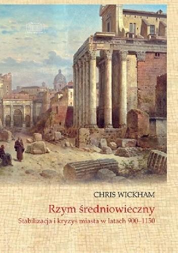 Okładka książki Rzym średniowieczny. Stabilizacja i kryzys miasta w latach 900-1150