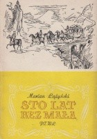 Sto lat bez mała. Wspomnienia lekarza z lat 1869-1956.