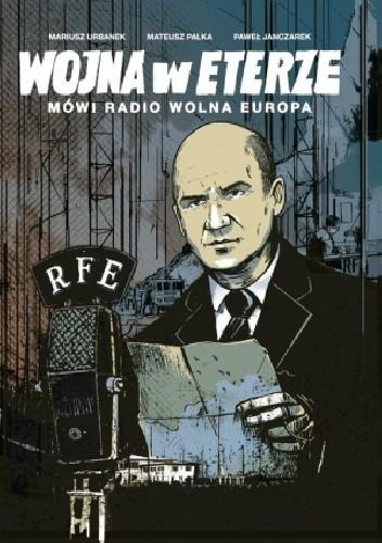 Okładka książki Wojna w eterze. Mówi Radio Wolna Europa