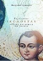 Najstarszy ikonostas cerkwi wołoskiej we Lwowie. Dzieje zabytku oraz jego znaczenie w rozwoju malarstwa cerkiewnego i sztuki ukraińskiej