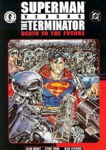 Okładka książki Superman vs. Terminator: Death To The Future #1