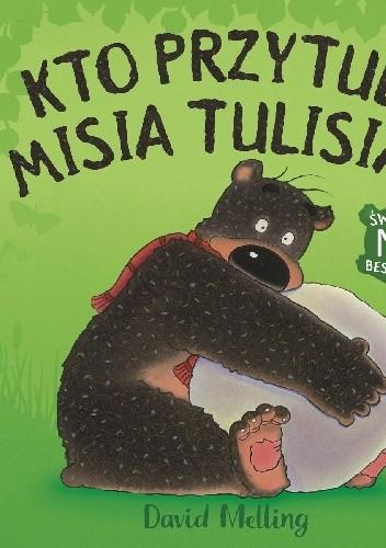 Okładka książki Kto przytuli misia Tulisia?