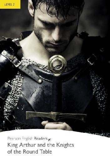 Okładka książki King Arthur and the Knights of the Round Table (LEVEL 2)