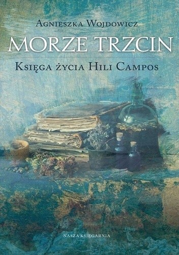 Okładka książki Morze trzcin. Księga życia Hili Campos