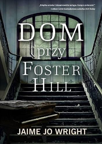 Okładka książki Dom przy Foster Hill