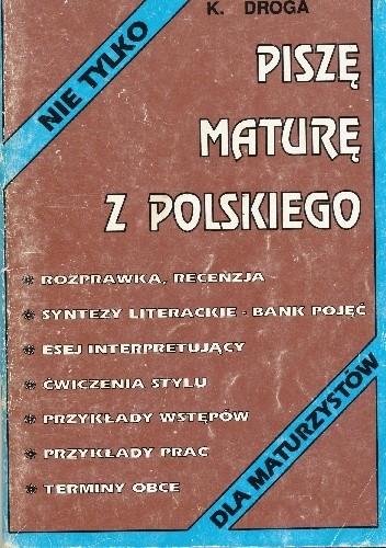 Okładka książki Piszę maturę z polskiego - nie tylko dla maturzystów