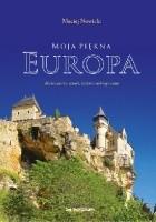 Moja piękna Europa dla koneserów sztuki, historii i dobrego wina