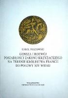 Geneza i rozwój posiadłości zakonu krzyżackiego na terenie Królestwa Francji do połowy XIV wieku