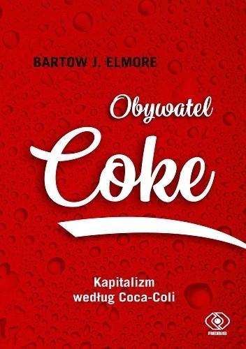Okładka książki Obywatel Coke. Kapitalizm według Coca Coli