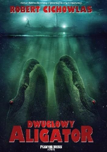 Okładka książki Dwugłowy aligator