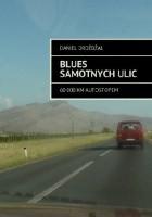 Blues samotnych ulic. 60,000 km autostopem.