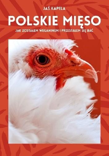 Okładka książki Polskie mięso, czyli jak zostałem weganinem i przestałem się bać