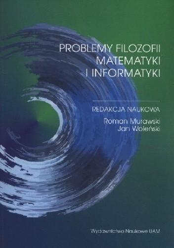 Okładka książki Problemy filozofii matematyki i informatyki