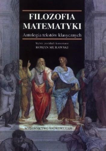 Okładka książki Filozofia matematyki. Antologia tekstów klasycznych