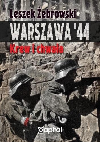 Okładka książki Warszawa '44. Krew i chwała