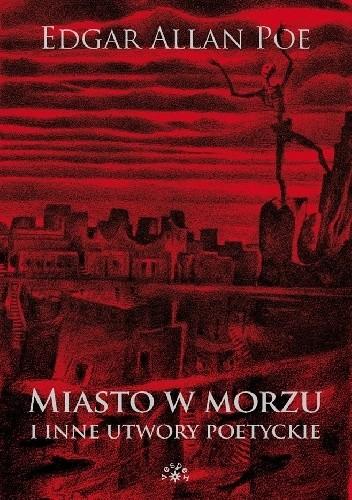 Okładka książki Miasto w morzu i inne utwory poetyckie