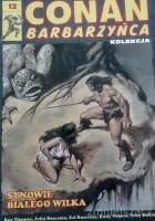 Conan Barbarzyńca. Tom 12 - Synowie białego wilka