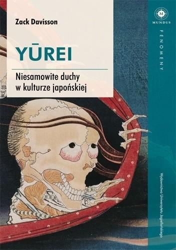 Okładka książki Yūrei. Niesamowite duchy w kulturze japońskiej