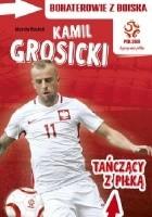 PZPN. Bohaterowie z boiska. Kamil Grosicki. Tańczący z piłką