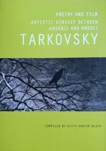 Okładka książki Poetry and Film: Artistic Kinship Between Arsenii and Andrei Tarkovsky