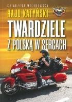 Rajd Katyński. Twardziele z Polską w sercach