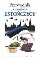 Przewodnik ksenofoba. Estończycy