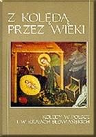 Z kolędą przez wieki. Kolędy w Polsce i krajach słowiańskich