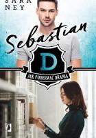 Jak poderwać drania. Sebastian