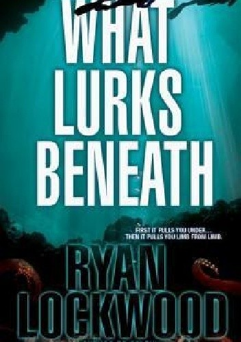 Okładka książki What Lurks Beneath