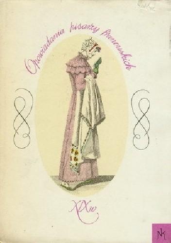Okładka książki Opowiadania pisarzy francuskich XIX wieku