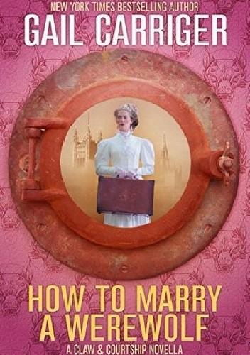 Okładka książki How to marry a werewolf