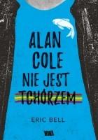 Alan Cole nie jest tchórzem. Tom 1