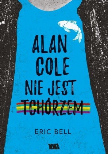 Okładka książki Alan Cole nie jest tchórzem. Tom 1