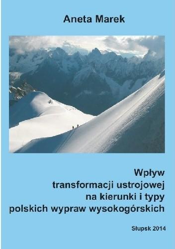 Okładka książki Wpływ transformacji ustrojowej na kierunki i typy polskich wypraw wysokogórskich